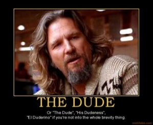 the-dude-the-big-lebowski-the-dude-jeff-bridges-bunny-mr-demotivational-poster-1248913877